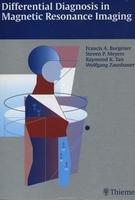 F. Burgener, Raymond K. Tan Differential Diagnosis in Magnetic Resonance Imaging. 2002 год